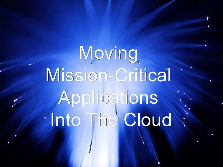 © 2010 SIOS Technology Moving  Mission-Critical  Applications  Into The Cloud
