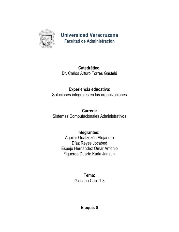 Universidad Veracruzana        Facultad de Administración                    Catedrático:      Dr. Carlos Arturo Torres Ga...