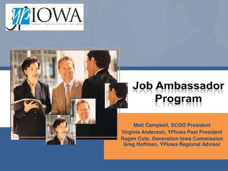 Matt Campbell, SCGO President Virginia Anderson, YPIowa Past President Ragen Cote, Generation Iowa Commission  Greg Hoffma...