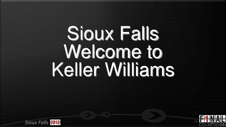 Sioux Falls               Welcome to              Keller WilliamsSioux Falls