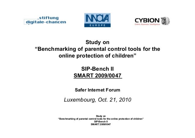 "Study on ""Benchmarking of parental control tools for the online protection of children"" SIP-Bench II SMART 2009/0047 Study..."