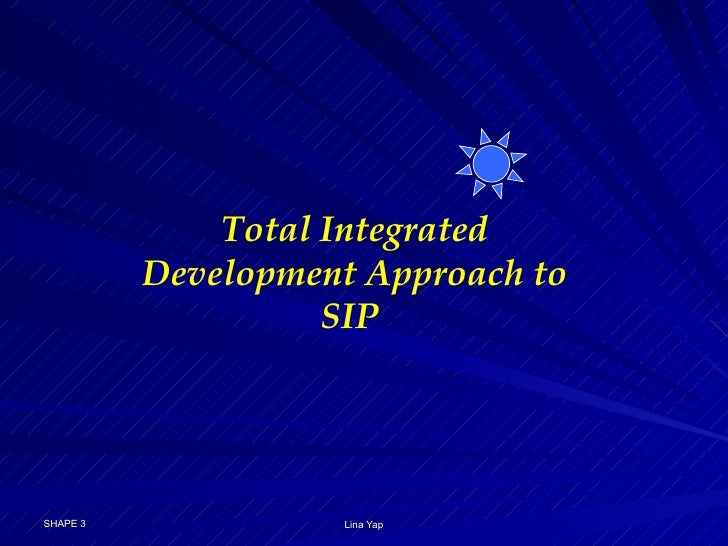 Total Integrated Development Approach to SIP