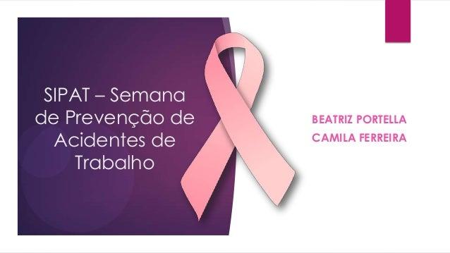 Câncer de Mama - SIPAT 2013 Slide 2