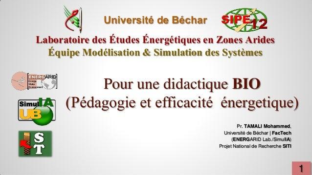 Université de Béchar Laboratoire des Études Énergétiques en Zones Arides Équipe Modélisation & Simulation des Systèmes Pr....