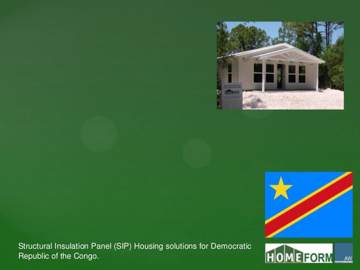 Structural Insulation Panel (SIP) Housing solutions for DemocraticRepublic of the Congo.