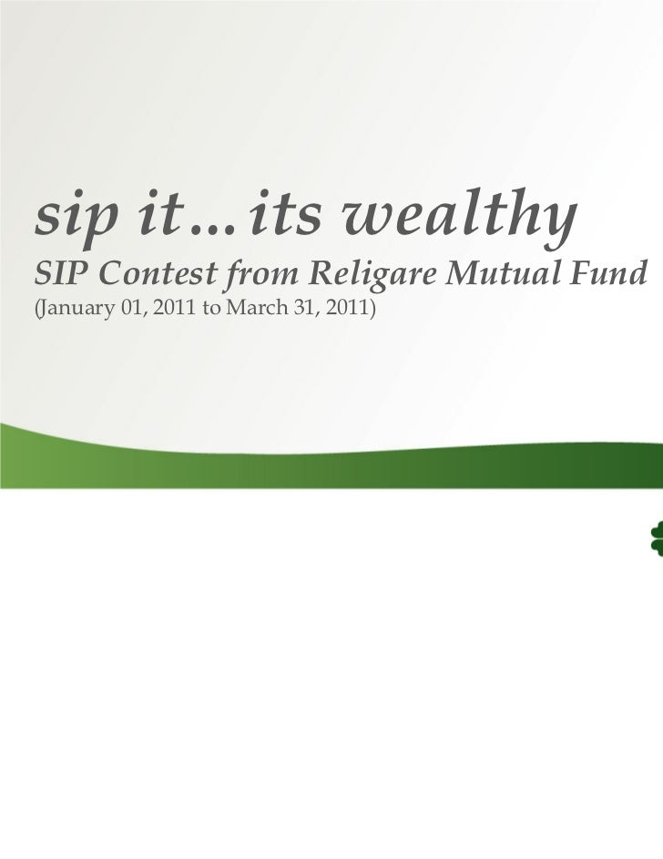 sip it…its wealthySIP Contest from Religare Mutual Fund(January 01, 2011 to March 31, 2011)