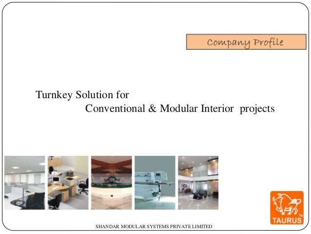 SHANDAR MODULAR SYSTEMS PRIVATE LIMITED Turnkey Solution for Conventional & Modular Interior projects