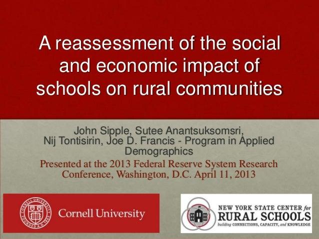 A reassessment of the socialand economic impact ofschools on rural communitiesJohn Sipple, Sutee Anantsuksomsri,Nij Tontis...