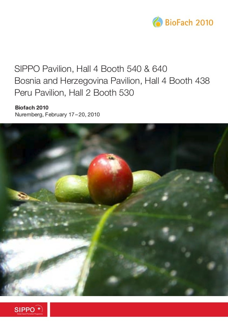 SIPPO Pavilion, Hall 4 Booth 540 & 640Bosnia and Herzegovina Pavilion, Hall 4 Booth 438Peru Pavilion, Hall 2 Booth 530Biof...