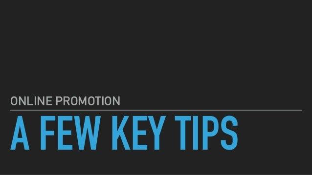 A FEW KEY TIPS ONLINE PROMOTION
