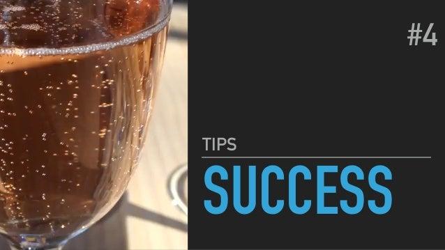 SUCCESS TIPS #4