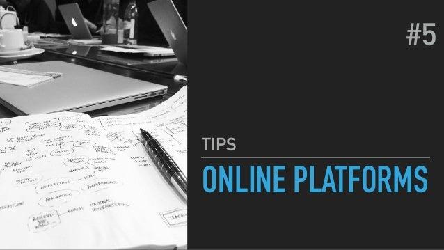 ONLINE PLATFORMS TIPS #5