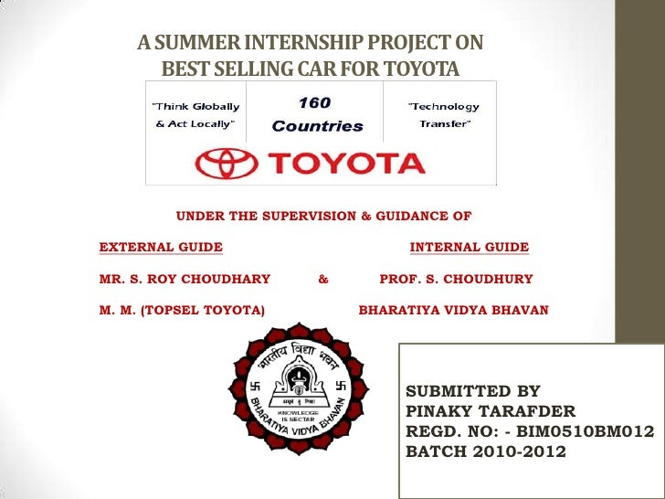 A SUMMER INTERNSHIP PROJECT ONBEST SELLING CAR FOR TOYOTA<br />SUBMITTED BY<br />PINAKY TARAFDER<br />REGD. NO: - BIM0510B...