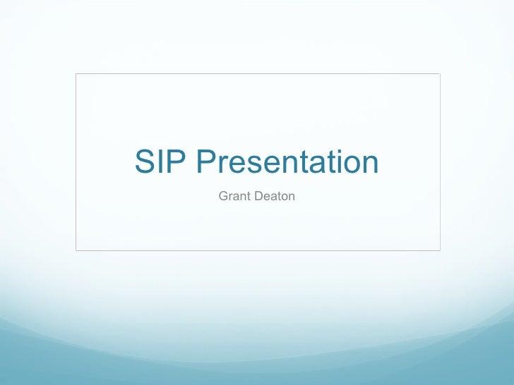SIP Presentation     Grant Deaton
