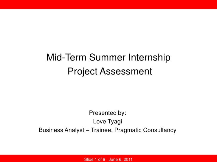 Mid-Term Summer Internship<br />Project Assessment<br />Presented by:<br />Love Tyagi<br />Business Analyst – Trainee, Pra...