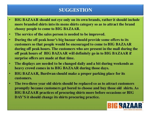 consumer buying behavior at big bazaar Our study is on determining the customer's buying behavior of customer's in big  bazaar and the satisfaction level of customers in big bazaar.