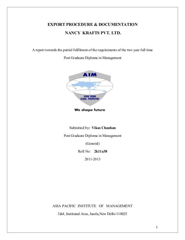 EXPORT PROCEDURE & DOCUMENTATION NANCY KRAFTS PVT. LTD. A report towards the partial fulfilment of the requirements of the...