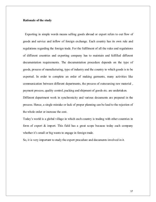 Rationale of the study Exporting in simple words means selling goods abroad or export refers to out flow of goods and serv...