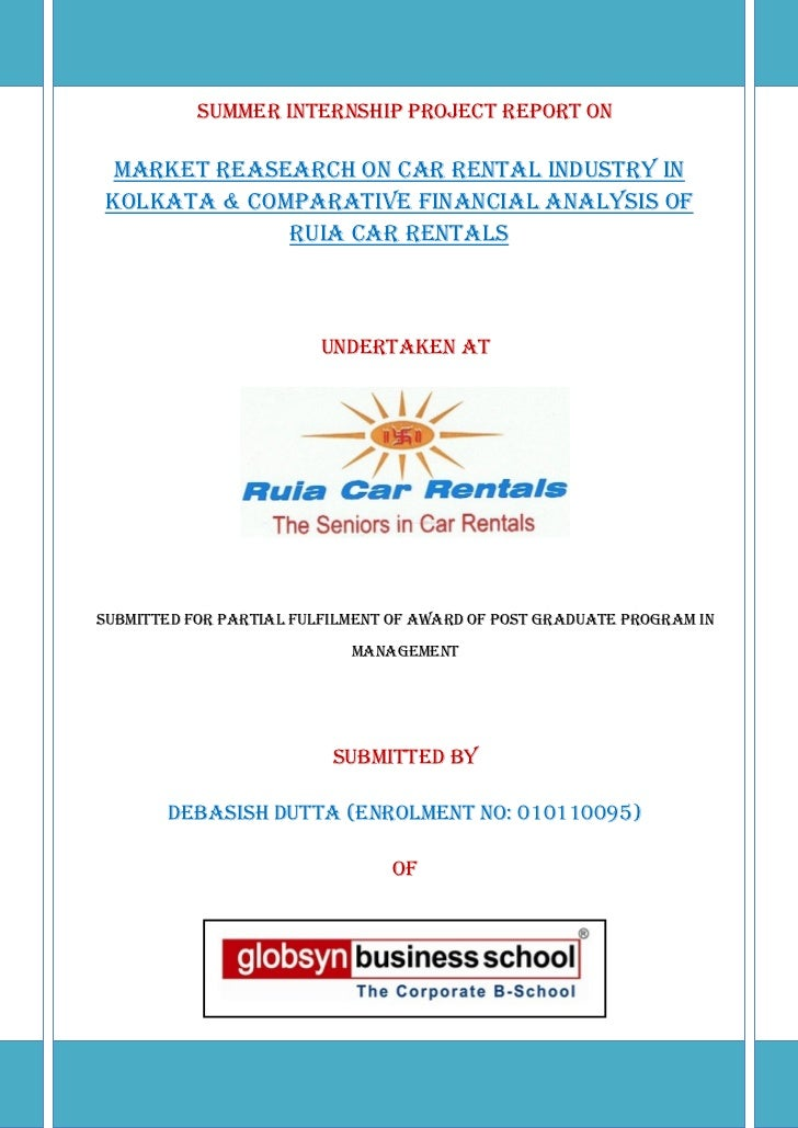 SUMMER INTERNSHIP PROJECT report On MARKET REASEARCH ON CAR RENTAL INDUSTRY INKOLKATA & Comparative FINANCIAL ANALYSIS OF ...