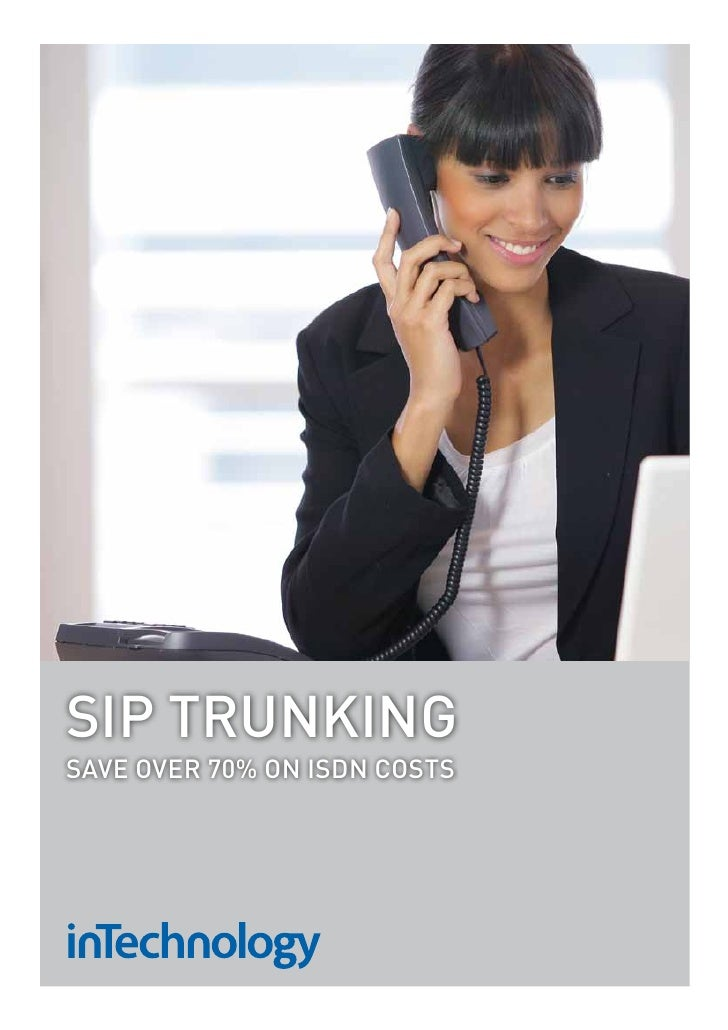 SIP TRUNKING Save oveR 70% oN ISDN coSTS