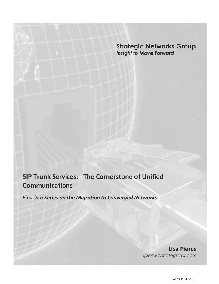 Strategic Networks Group                                       Insight to Move ForwardSIP Trunk Services: The Cornerstone ...