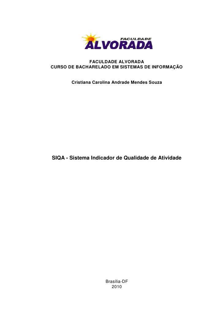 FACULDADE ALVORADACURSO DE BACHARELADO EM SISTEMAS DE INFORMAÇÃO       Cristiana Carolina Andrade Mendes SouzaSIQA - Siste...
