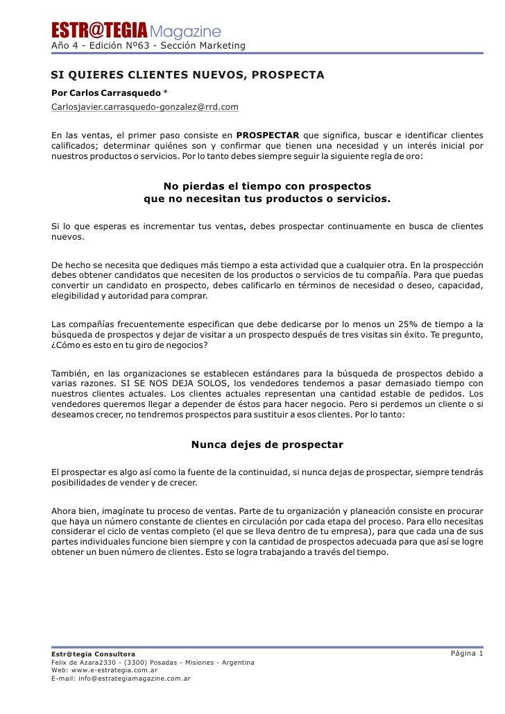 ESTR@TEGIA Magazine Año 4 - Edición Nº63 - Sección Marketing   SI QUIERES CLIENTES NUEVOS, PROSPECTA Por Carlos Carrasqued...