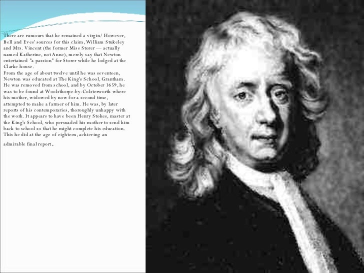 sir issac newtons life essay Born in 1643 in woolsthorpe, england, sir isaac newton began developing his influential theories on light, calculus and celestial mechanics while on break from.