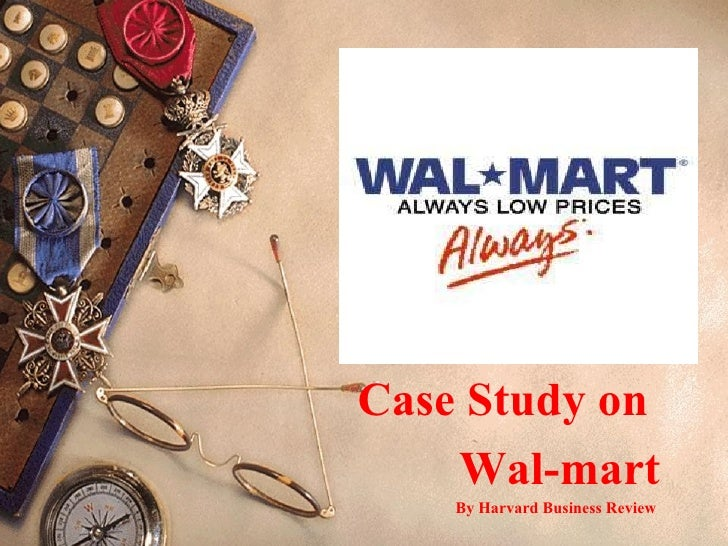 Case Study on  Wal-mart By Harvard Business Review