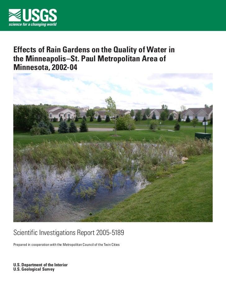 Effects of Rain Gardens on the Quality of Water inthe Minneapolis–St. Paul Metropolitan Area ofMinnesota, 2002-04Scientifi...