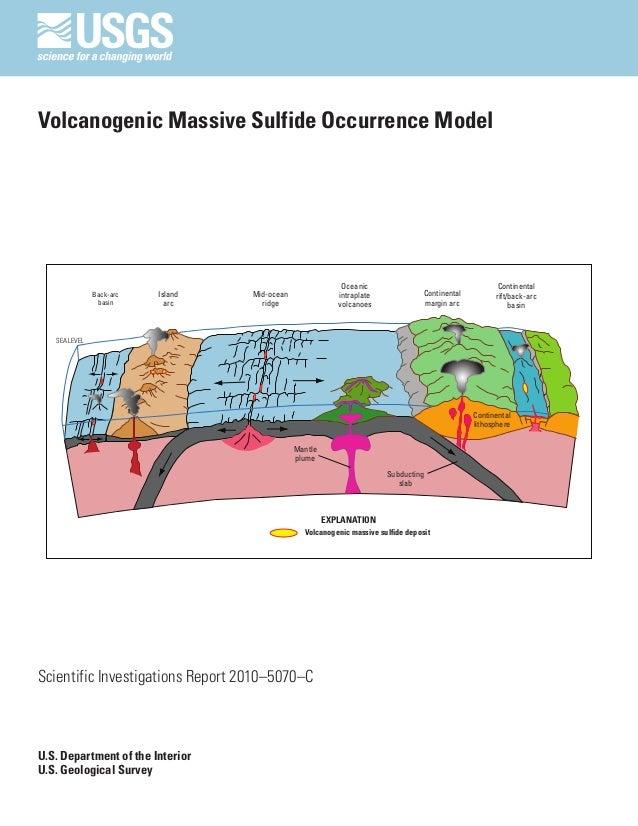 Scientific Investigations Report 2010–5070–C U.S. Department of the Interior U.S. Geological Survey Volcanogenic Massive S...
