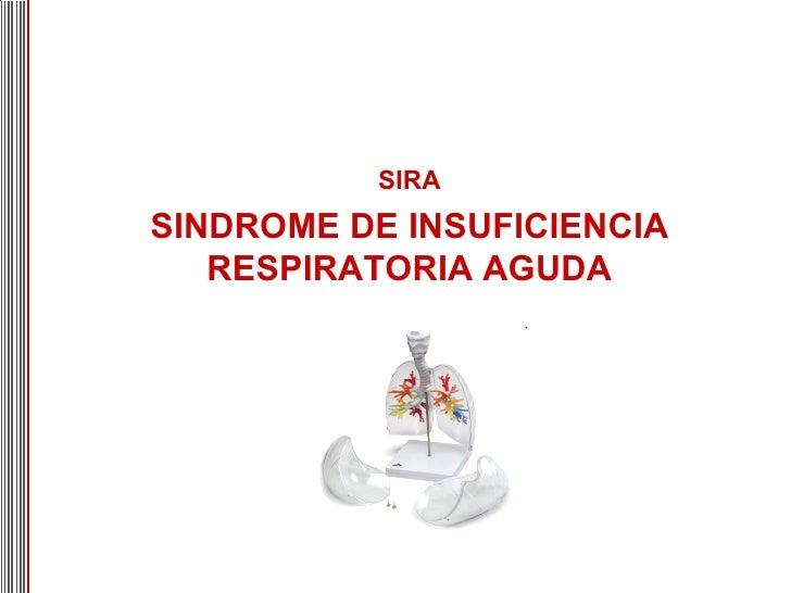 SINDROME DE INSUFICIENCIA RESPIRATORIA AGUDA SIRA