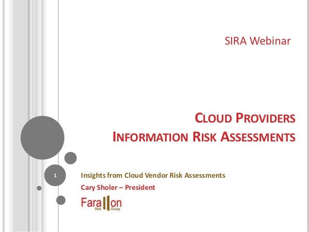 SIRA Webinar                         CLOUD PROVIDERS             INFORMATION RISK ASSESSMENTS1   Insights from Cloud Vendo...