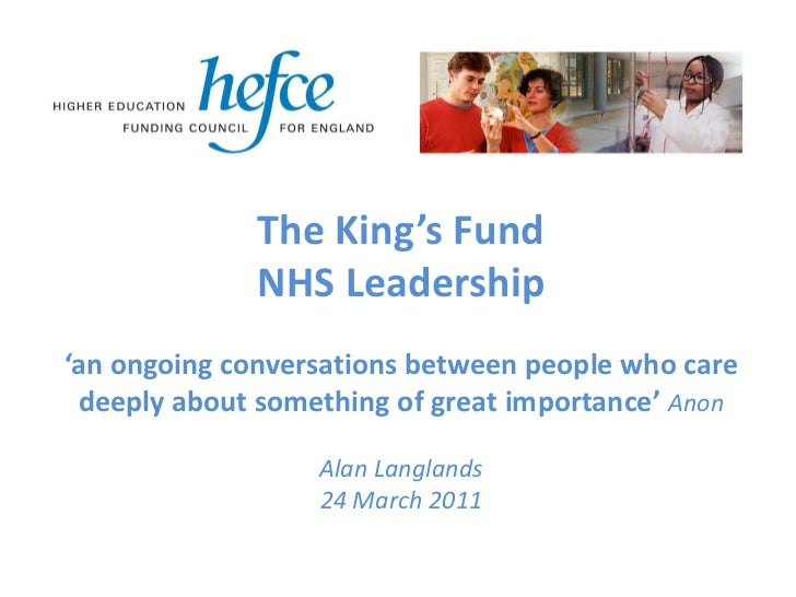 The King's Fund              NHS Leadership'an ongoing conversations between people who care deeply about something of gre...