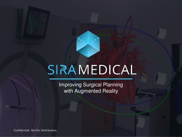 Improving Surgical Planning with Augmented Reality Confidential. Not for Distribution.