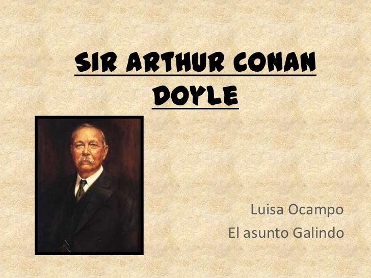 Sir Arthur Conan      Doyle              Luisa Ocampo          El asunto Galindo