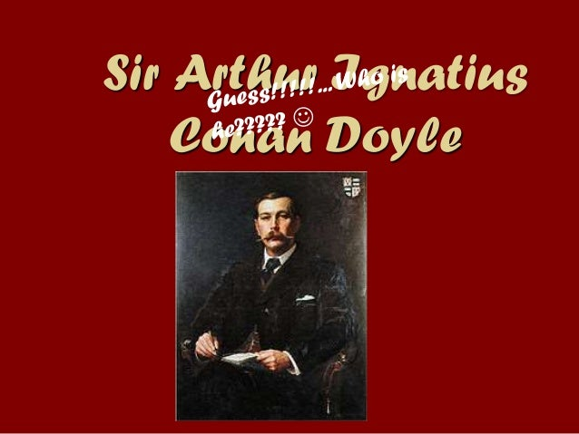 how it happened arthur conan doyle We've been following the progress and the reviews of 'conan doyle for the defence' by margalit fox – which involves a sensational murder, the quest for justice and the world's greatest detective writer - sir arthur conan doyle.