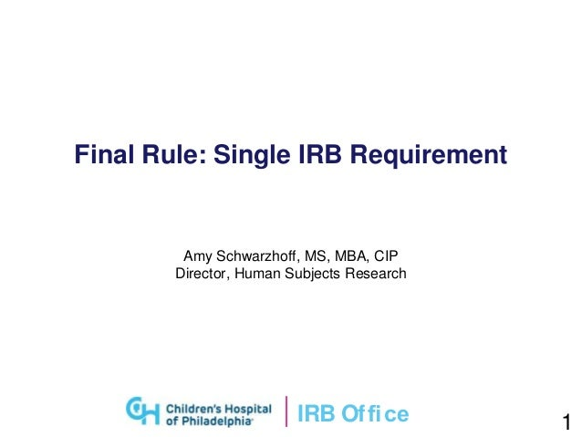Single irb review of clinical research irb ofce final rule single irb requirement amy schwarzhoff ms mba platinumwayz