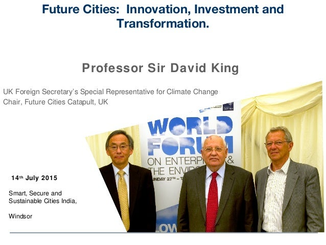 14th July 2015 Smart, Secure and Sustainable Cities India, Windsor Future Cities: Innovation, Investment and Transformatio...