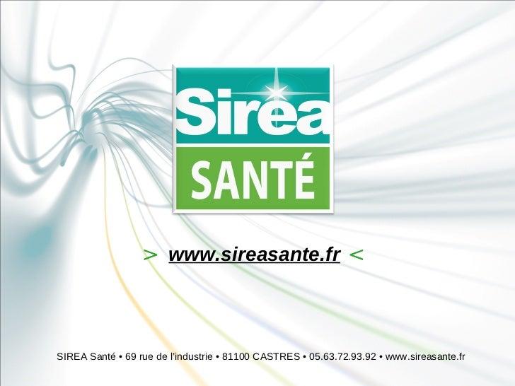 > www.sireasante.fr <SIREA Santé • 69 rue de l'industrie • 81100 CASTRES • 05.63.72.93.92 • www.sireasante.fr
