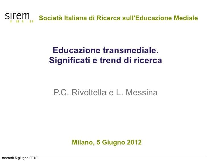 Società Italiana di Ricerca sullEducazione Mediale                            Educazione transmediale.                    ...
