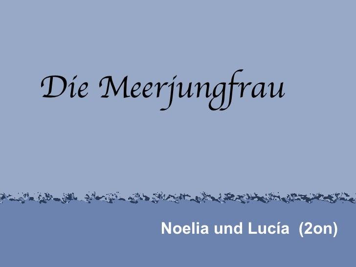 Noelia und Lucía  (2on) <ul>Die Meerjungfrau </ul>