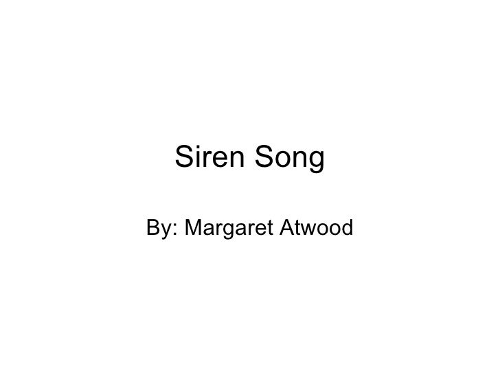 Siren Song By: Margaret Atwood