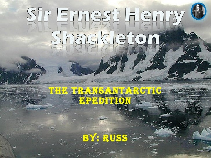 The Transantarctic Epedition By: russ