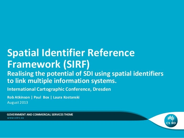 Spatial Identifier Reference Framework (SIRF)  Realising the potential of SDI using spatial identifiers to link multiple i...