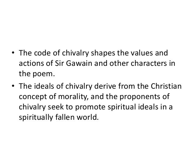 an examination of sir gawains chivalry Chivalry is a major value to all of the characters in sir gawain and the green knight everyone lives by the code of chivalry, even if sometimes it means not revealing their true feelings.