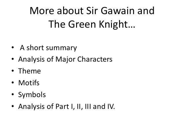 a literary analysis of the themes in sir gawain and the green knight Yet the theme of courtly love in sir gawain and the green knight has not often  been explored in relation to larger scholarly paradigms that have.
