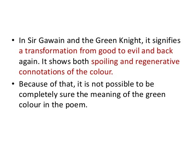keeping a green girdle effects on sir gawain in the poem sir gawain and the green knight The green girdle in sir gawain and the green knight, like the poem  in celtic  myth, a magic talisman often has the effect of revealing or  by accepting the  girdle, gawain also must abide by the lady's request that he keep.