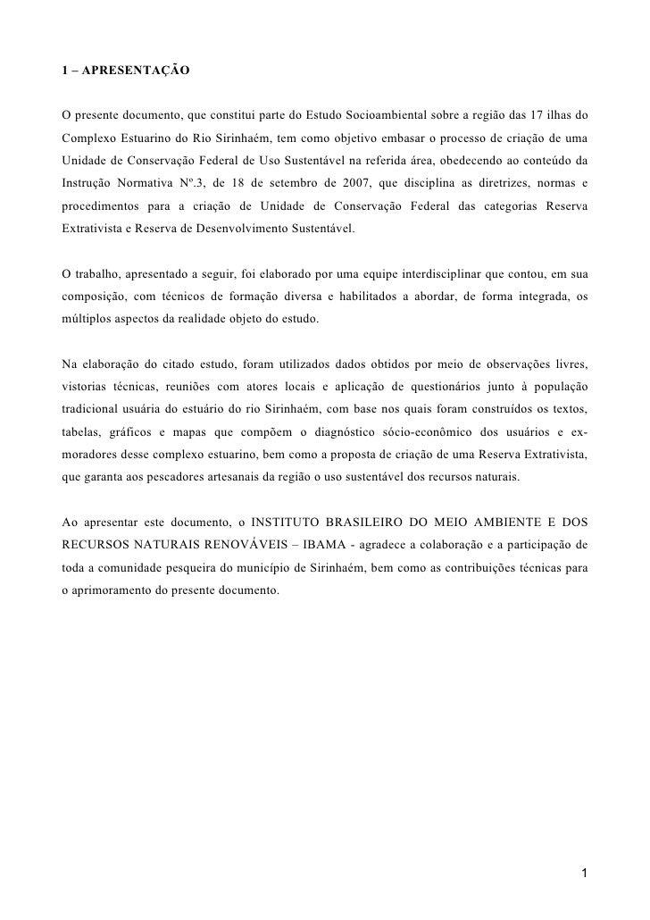 1 – APRESENTAÇÃO   O presente documento, que constitui parte do Estudo Socioambiental sobre a região das 17 ilhas do Compl...