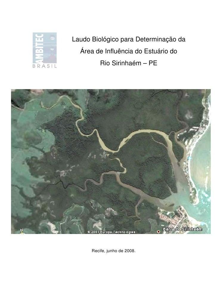 Laudo Biológico para Determinação da   Área de Influência do Estuário do           Rio Sirinhaém – PE           Recife, ju...